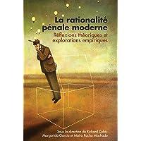 La rationalité pénale moderne: Réflexions théoriques et explorations empiriques