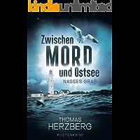 Nasses Grab (Zwischen Mord und Ostsee, Küstenkrimi 1) (German Edition)