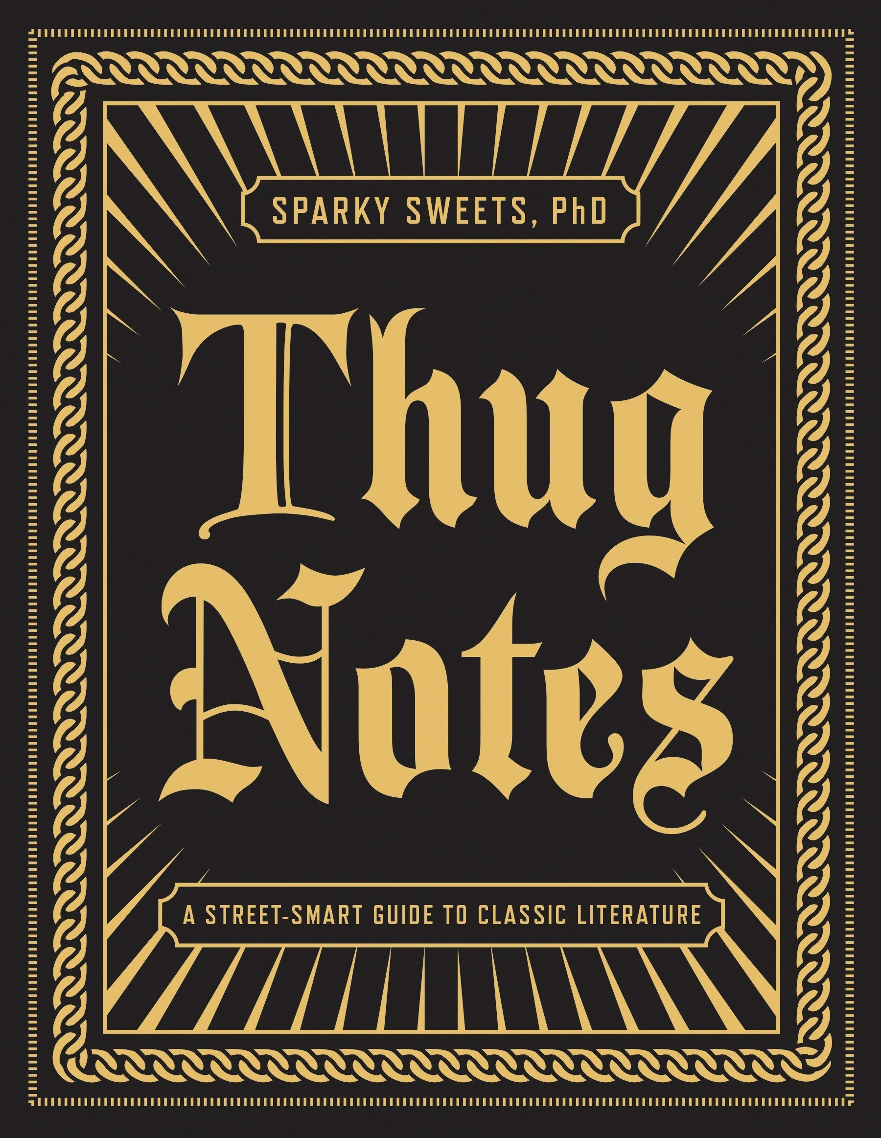 Thug Notes  A Street Smart Guide To Classic Literature