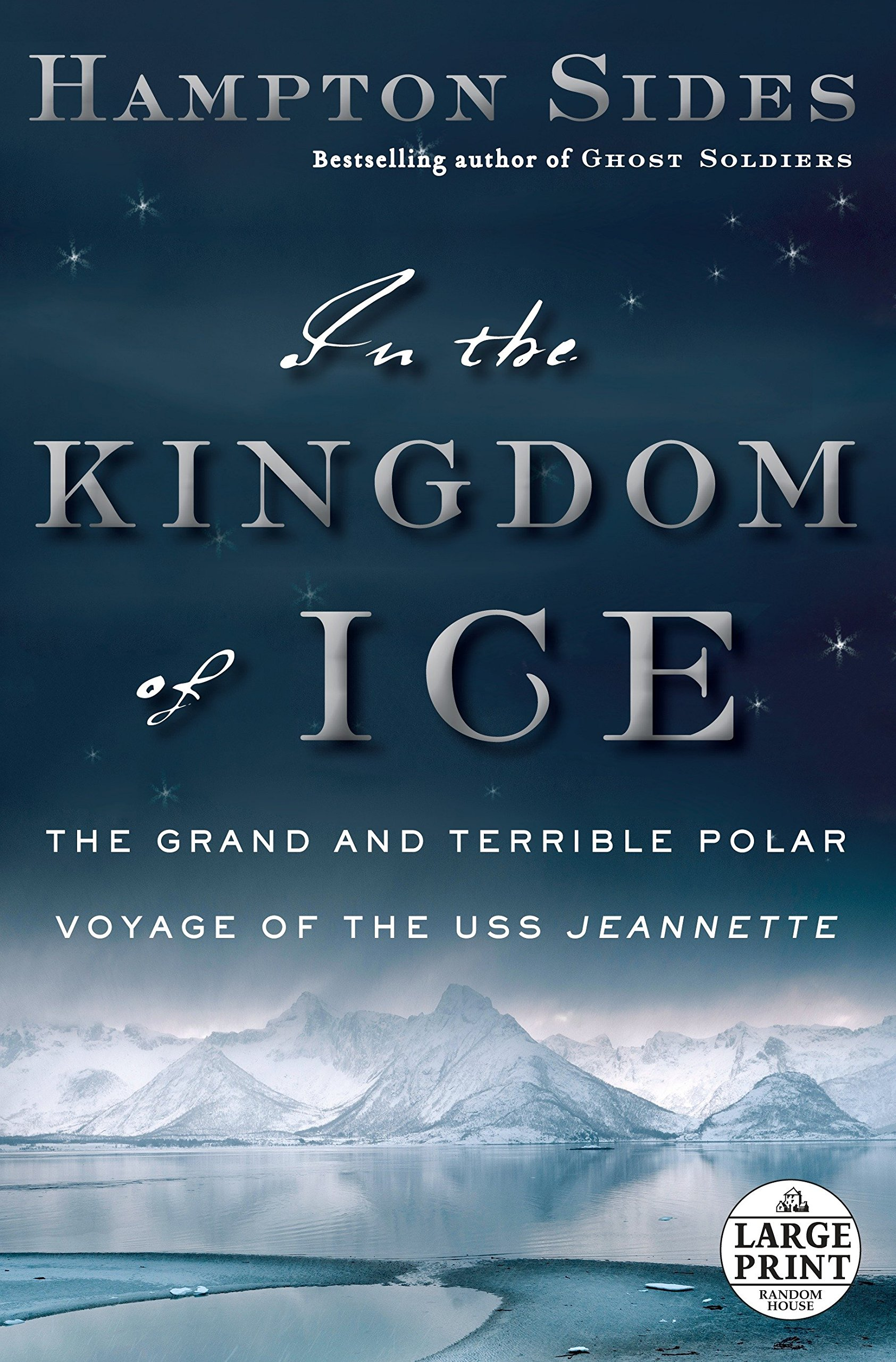 In the Kingdom of Ice: The Grand and Terrible Polar Voyage of the ...