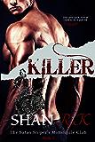 Killer: A Suspenseful Book series about Bikers. (The Satan Sniper's Motorcycle Club 5)