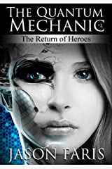 The Return of Heroes: The Quantum Mechanic Series Book 3 Kindle Edition
