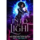 Into the Light: A Limited Edition Collection - Fantasy, Paranormal Romance, and Urban Fantasy Stories of Justice and Equality