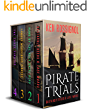Four Pirate Novels of Murder, Executions, Romance & Treasure - Pirate Trials Series Books 1-4