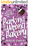 Barking up the Wrong Bakery (Happy Tails Dog Walking Mysteries Book 1) (English Edition)