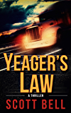 Yeager's Law (An Abel Yeager Novel Book 1)