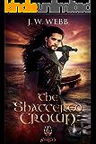 The Shattered Crown: A legends of Ansu fantasy (Crystal King Trilogy Book 1)