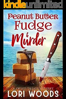 Peanut Butter Fudge Murder A Sweet Treats Cozy Mystery Book