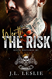 Worth The Risk (Royal Bastards MC Book 1)