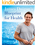 James Duigan's Blueprint For Health: The Bodyism Four Pillars of Health: Mindset, Nutrition, Movement, Sleep