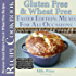 Gluten Free & Wheat Free Meals For All Occasions Taster Edition Recipe Cookbook 11 Delicious Gluten Free Recipes to Try: Gluten Free Pastry, Mains, Cake, ... Disease & Gluten Intolerance Cook Books 5)