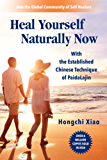 Heal Yourself Naturally Now: With the Established Chinese Technique of PaidaLajin (English Edition)