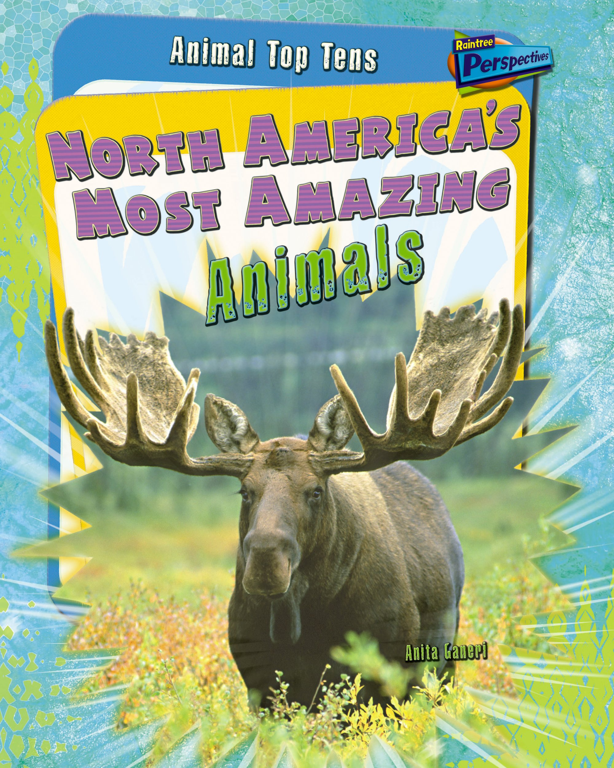 Download North America's Most Amazing Animals (Raintree Perspectives: Animal Top Tens) pdf