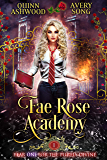 Fae Rose Academy: Year One (For The Purely Divine Book 1) (English Edition)