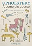 Upholstery: A Complete Course (2nd revised edition)