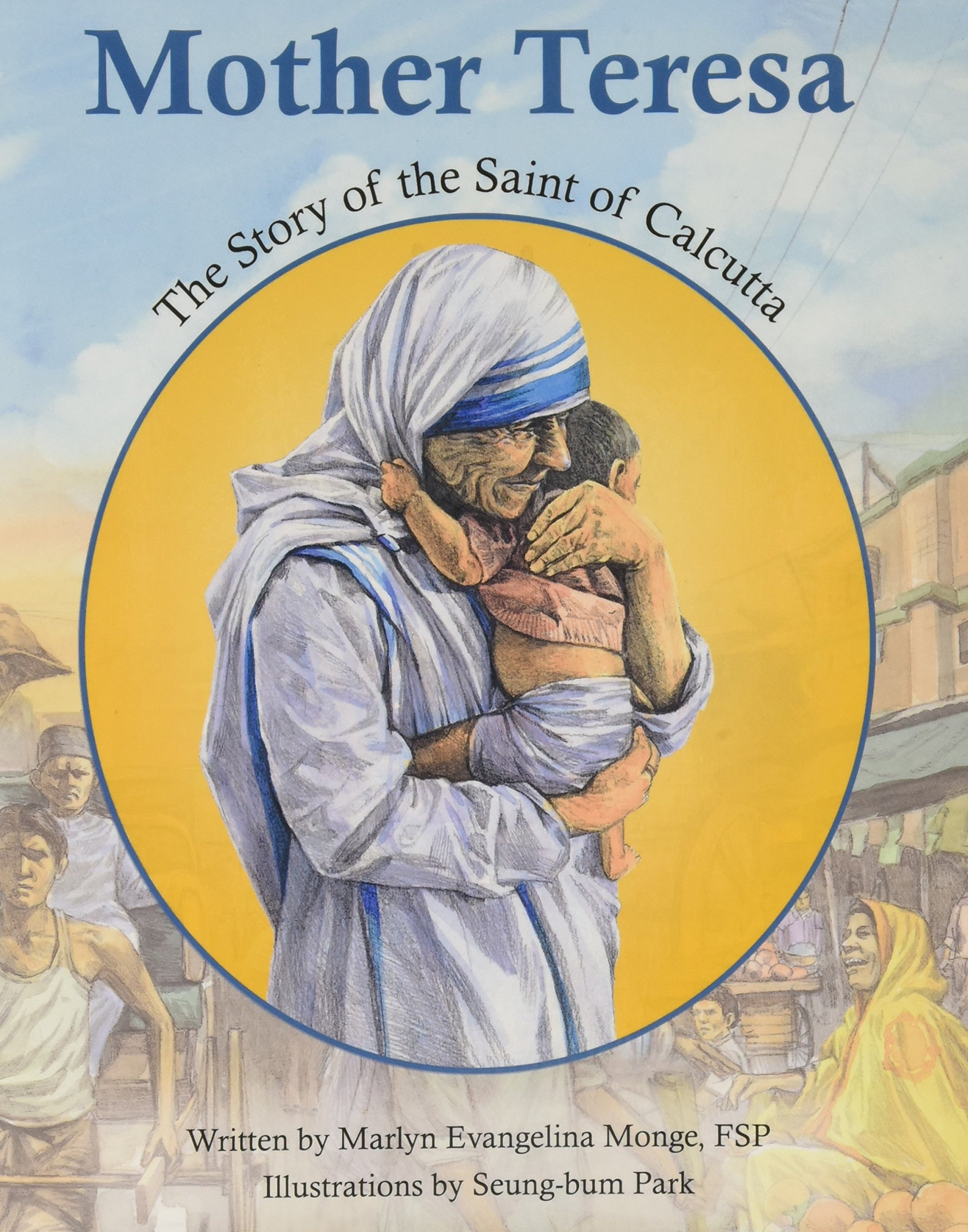 Mother Teresa: The Story of the Saint of Calcutta (Encounter the Saints)