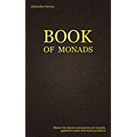 The Book of Monads: Master the theory and practice of monads,  applied to solve real world problems