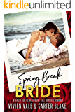 Spring Break Bride: A Virgin For The Billionaire Fake Marriage Romance