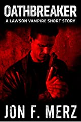 Oathbreaker: A Lawson Vampire Story #18: A Supernatural Espionage Urban Fantasy Series (The Lawson Vampire Series) Kindle Edition