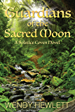 Guardians of the Sacred Moon (Solstice Coven Book 2)