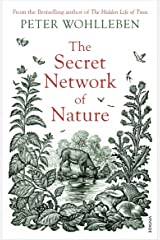 The Secret Network of Nature: The Delicate Balance of All Living Things Paperback