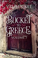 Bucket To Greece Volume 7: A Comical Living Abroad Adventure Kindle Edition