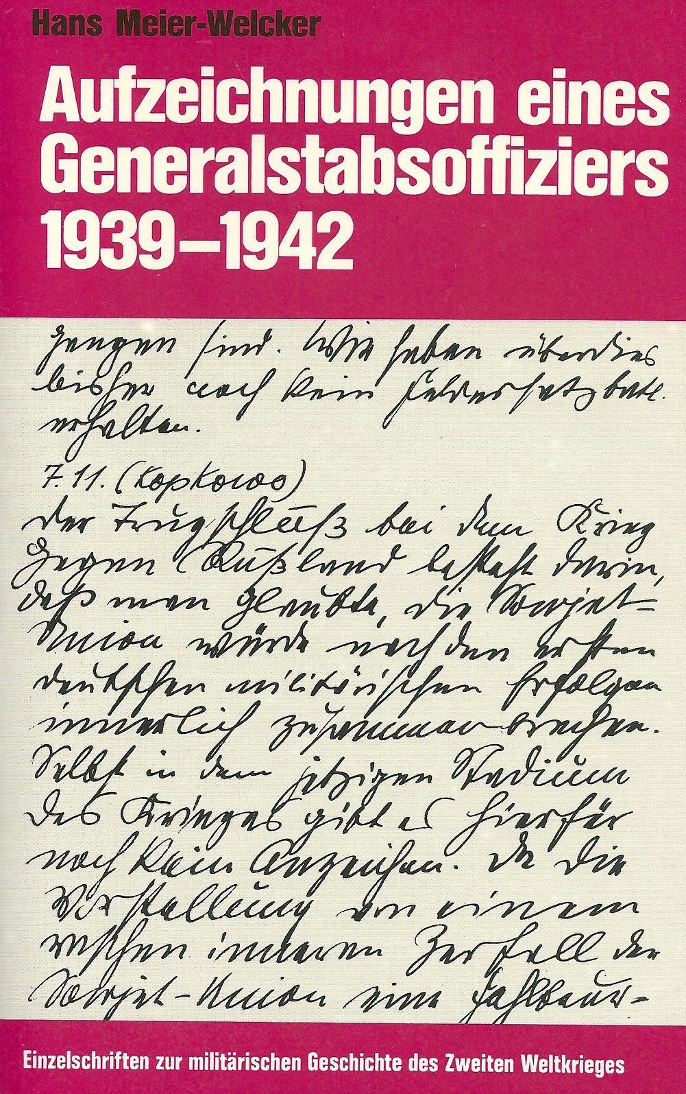 Aufzeichnungen eines Generalstabsoffiziers 1939-1942 (Einzelschriften zur Militärgeschichte)