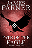 Fate of the Eagle (Johann's War Book 3)
