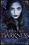 Trading Darkness: A Dark Fairytale