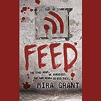 Feed: The Newsflesh Trilogy, Book 1