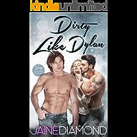Dirty Like Dylan: A Dirty Rockstar Romance (Dirty, Book 4)
