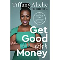 Get Good with Money: Ten Simple Steps to Becoming Financially Whole