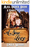 Mail Order Bride: A New Love (A Family to Love Book 6)