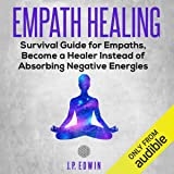 Empath Healing: Survival Guide for