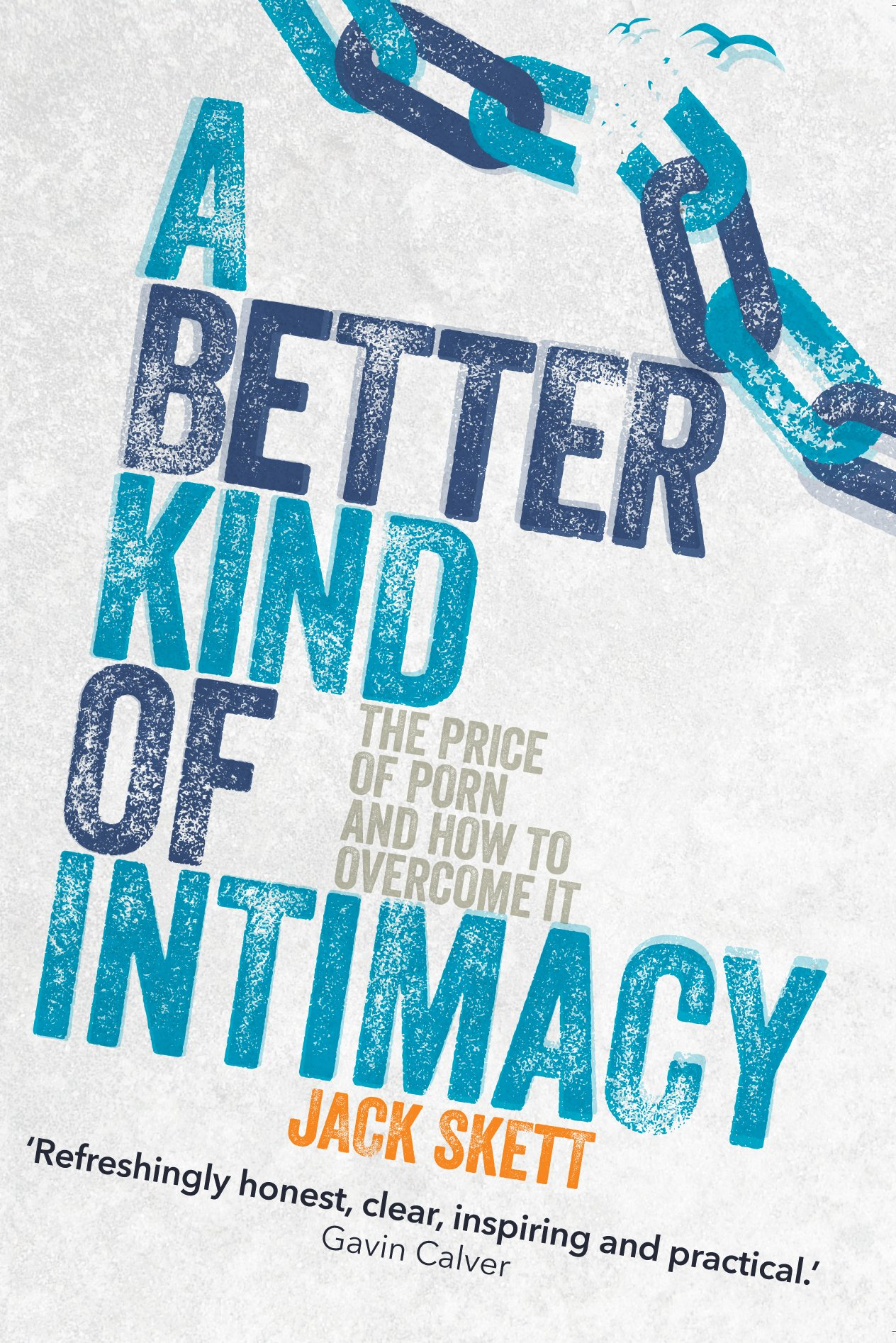 Read Online A Better Kind of Intimacy: The Price of Porn and How to Overcome It pdf epub