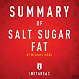 Summary of Salt Sugar Fat by Michael Moss: Includes Analysis