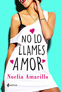 No lo llames amor (Spanish Edition)