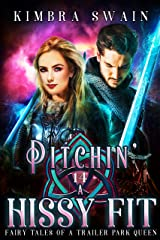 Pitchin' a Hissy Fit (Fairy Tales of a Trailer Park Queen Book 14) Kindle Edition