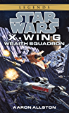 Wraith Squadron: Star Wars Legends (X-Wing) (Star Wars: X-Wing - Legends Book 5)