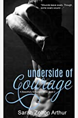 Underside of Courage (Beautifully Disturbed Series Book 2) Kindle Edition