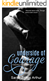 Underside of Courage (Beautifully Disturbed Series Book 2)