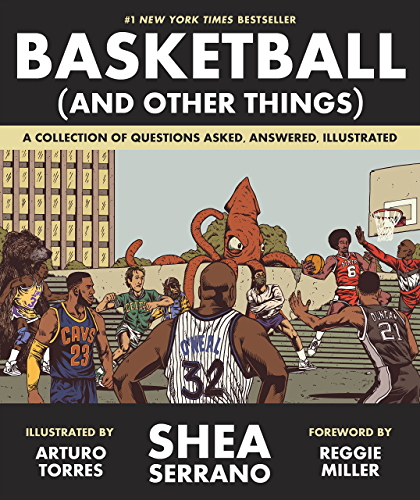 Basketball (and Other Things): A Collection of Questions Asked; Answered; Illustrated