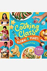 Cooking Class Global Feast!: 44 Recipes That Celebrate the World's Cultures Kindle Edition