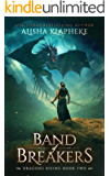 Band of Breakers: Dragons Rising Book Two: An Epic Fantasy