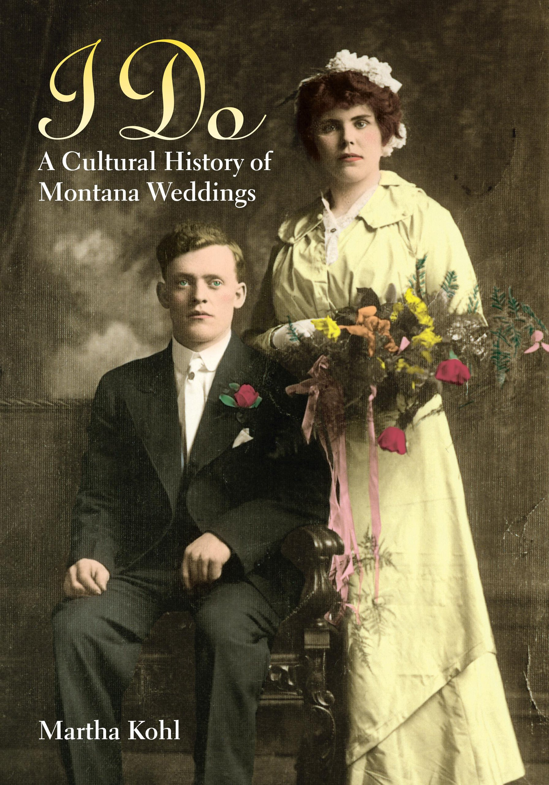 Read Online I Do: A Cultural History Of Montana Weddings ebook