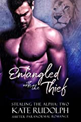 Entangled with the Thief: a Shifter Paranormal Romance (Stealing the Alpha Book 2) Kindle Edition