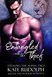 Entangled with the Thief: a Shifter Paranormal Romance (Stealing the Alpha Book 2)