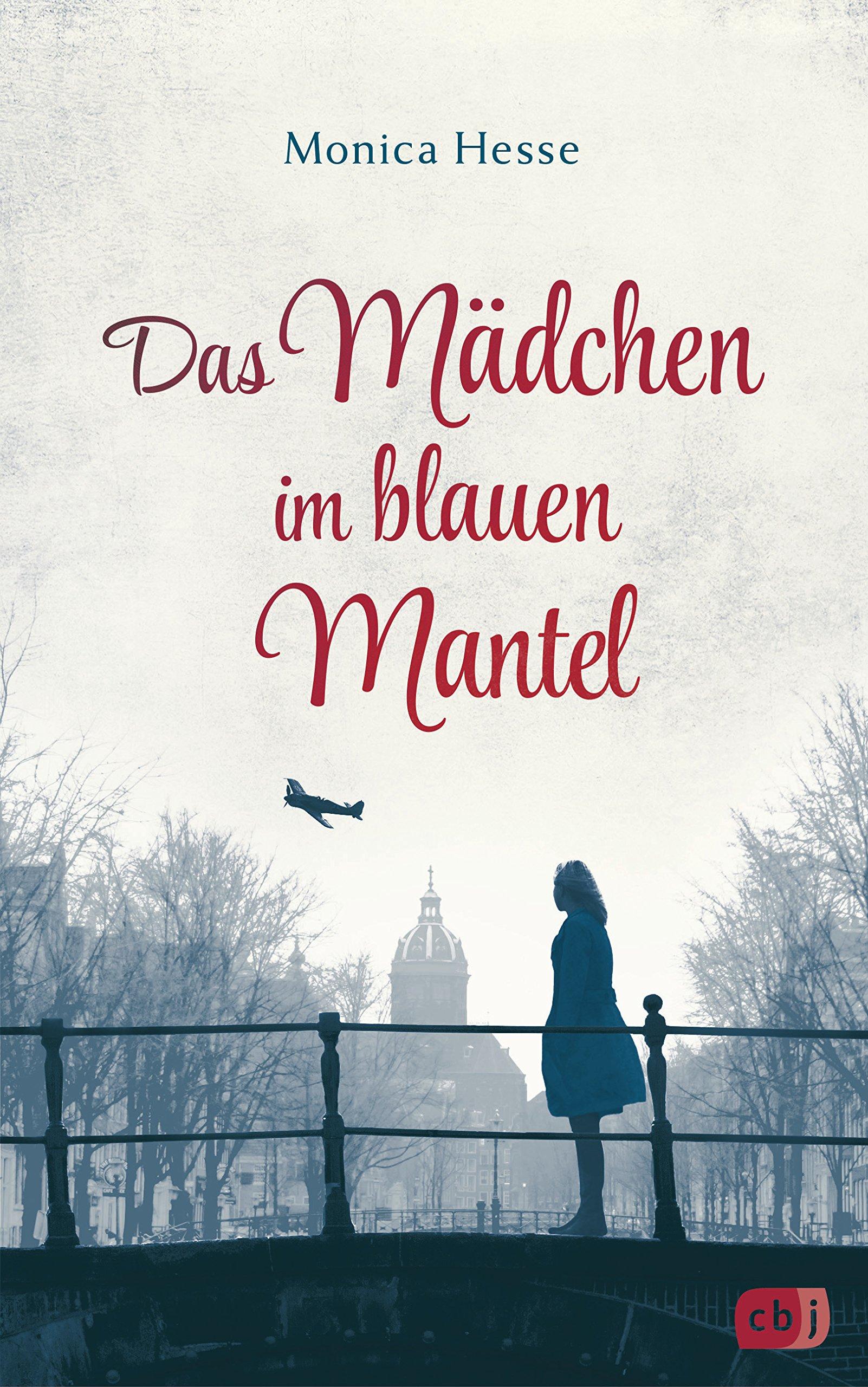 Das Mädchen im blauen Mantel Gebundenes Buch – 22. Januar 2018 Monica Hesse Cornelia Stoll cbj 3570165329