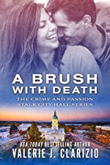 A Brush With Death (The Crime and Passion Stalk City Hall Series Book 2) Kindle Edition