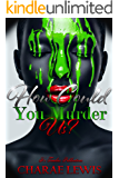 How Could You Murder Us?: A Novella
